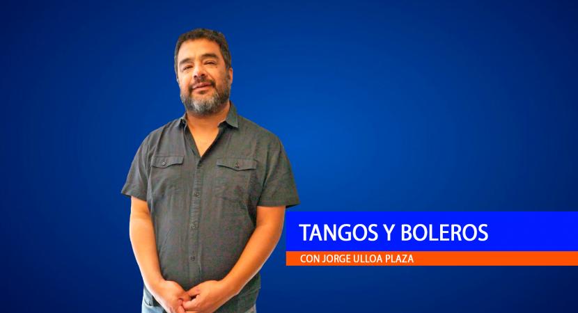 Tangos y Boleros 12/4/2021