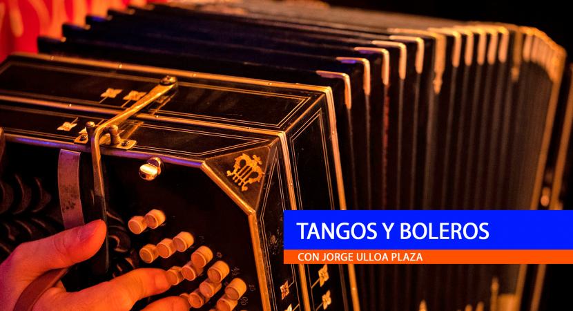 Tangos y Boleros 8/3/2021